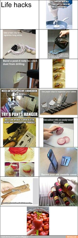 OT life hacks for grownups - never tried any so try at your own risk but I like the hair claw idea, ice cube coffee, can openers for bubble wrap...and binder clips can save the world,f yi.