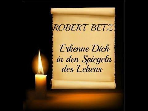 ROBERT BETZ - Erkenne Dich in den Spiegeln des Lebens
