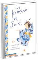 Le kimono de Suki par Chieri Uegaki. C'est la rentrée des classes. Suki désire mettre le kimono que sa grand-mère lui a offert. Elle le porte avec fierté même si ses sœurs et les élèves se moquent d'elle. En classe, Suki devra se présenter. Comment les élèves vont-ils réagir? Et comment Suki va-t-elle se sentir?