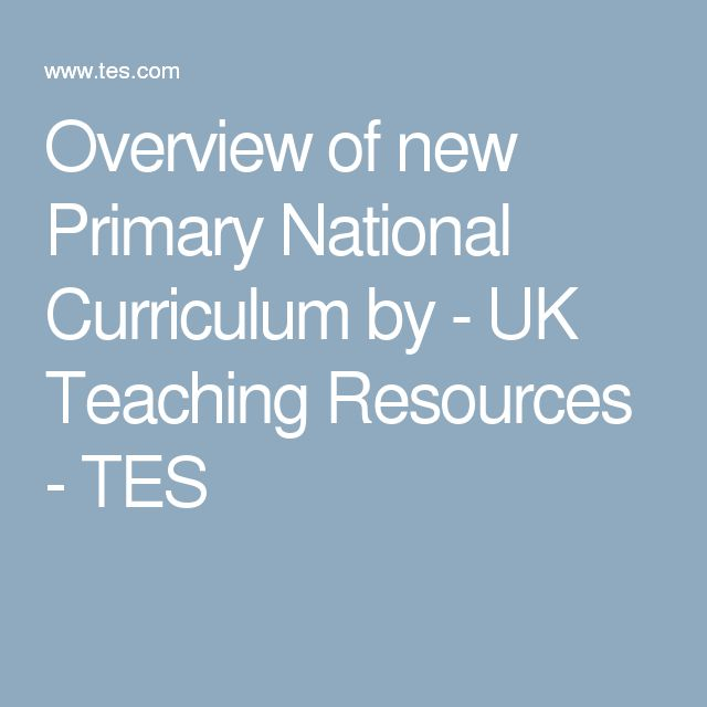 Overview of new Primary National Curriculum by - UK Teaching Resources - TES