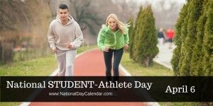 National STUDENT-Athlete Day - April 6