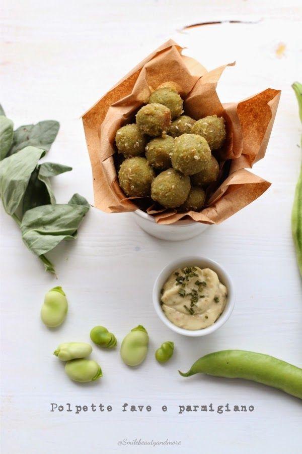 Polpette fave e parmigiano smilebeautyandmore.blogspot.it