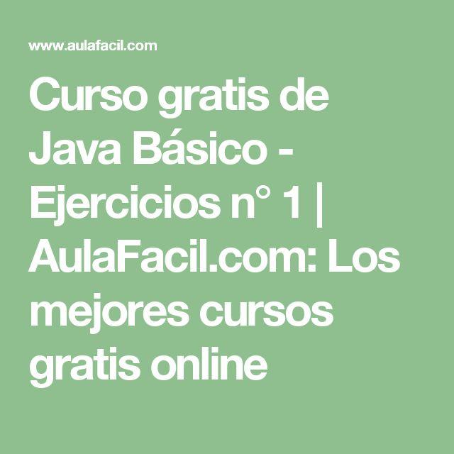 Curso gratis de Java Básico - Ejercicios n° 1 | AulaFacil.com: Los mejores cursos gratis online