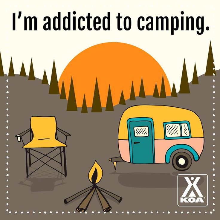 I'm addicted to camping