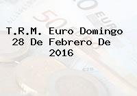 http://tecnoautos.com/wp-content/uploads/imagenes/trm-euro/thumbs/trm-euro-20160228.jpg TRM Euro Colombia, Domingo 28 de Febrero de 2016 - http://tecnoautos.com/actualidad/finanzas/trm-euro-hoy/trm-euro-colombia-domingo-28-de-febrero-de-2016/