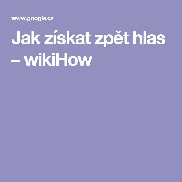 Jak získat zpět hlas – wikiHow
