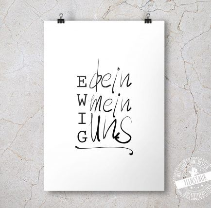 """Print """"Ewig dein"""""""