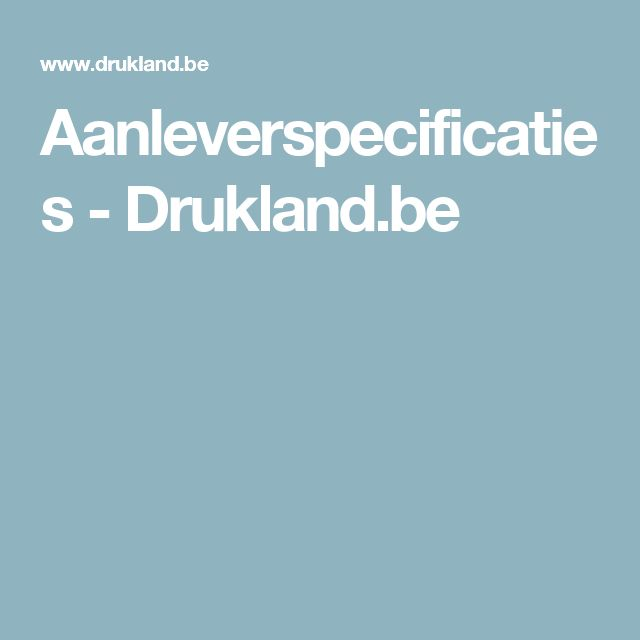 Aanleverspecificaties - Drukland.be