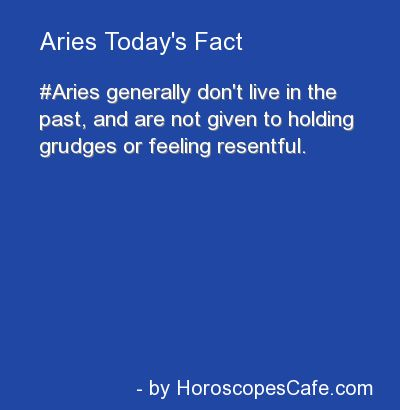 Aries generally don't live in the past