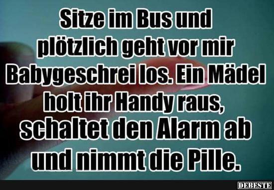Sitze im Bus und plötzlich geht vor mir Babygeschrei los.. | Lustige Bilder, Sprüche, Witze, echt lustig