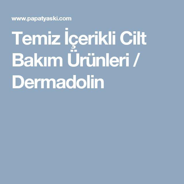 Temiz İçerikli Cilt Bakım Ürünleri / Dermadolin