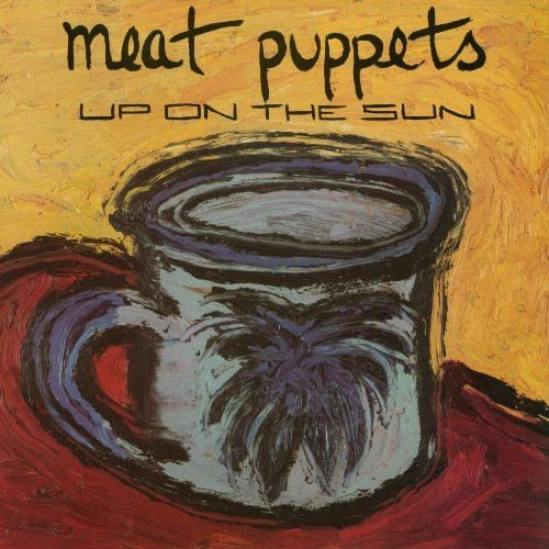 """MEAT PUPPETS """"UP ON THE SUN"""" CD"""
