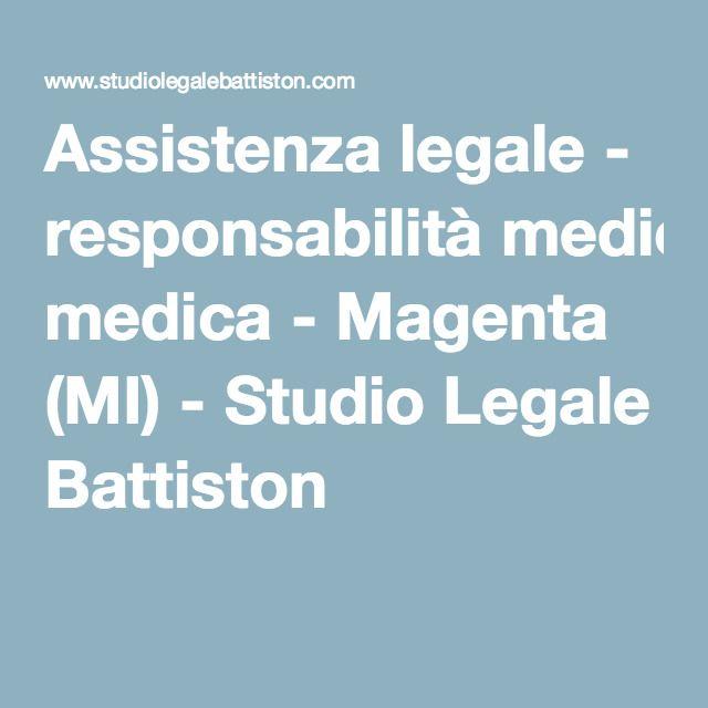 Assistenza legale - responsabilità medica - Magenta (MI) - Studio Legale Battiston