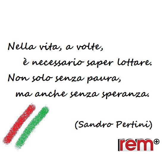 Quotes, Festa della Repubblica, Aforismi, Citazioni, Pertini, Italia, Italy, 2 Giugno  www.rem.it