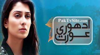 Adhoori Aurat Episode 18 in High Quality 10 september 2013 | Pakistani Drama Online