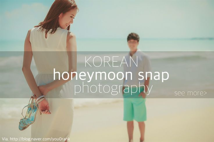 Have you seen 'Honeymoon snap' photos of Korea? These days, lots of Korean couples take honeymoon snap photos to remember their precious moment!