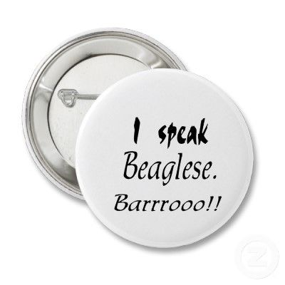 Funny Beagle Bark Button   ...........click here to find out more     http://googydog.com