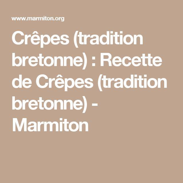 Crêpes (tradition bretonne) : Recette de Crêpes (tradition bretonne) - Marmiton