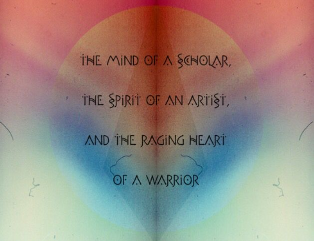 Heart Of A Warrior Quotes: The Mind Of A Scholar, The Spirit Of An Artist, And The