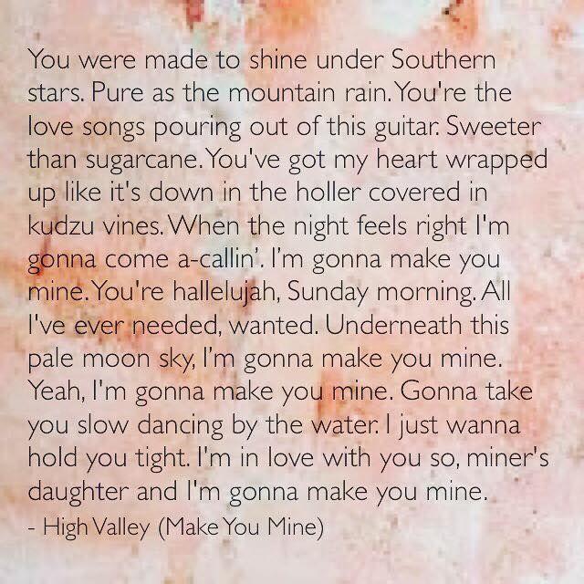 """Make You Mine""- High Valley ❤."