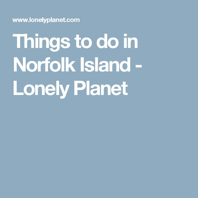 Things to do in Norfolk Island - Lonely Planet