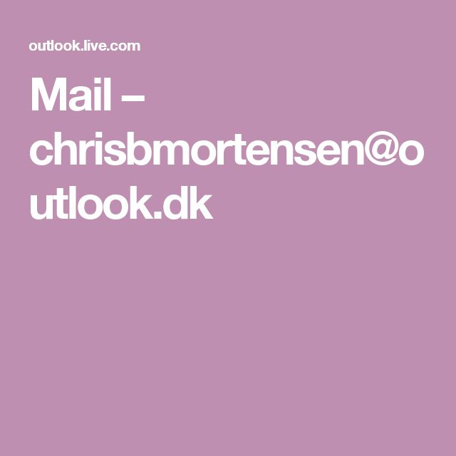 Mail  – chrisbmortensen@outlook.dk