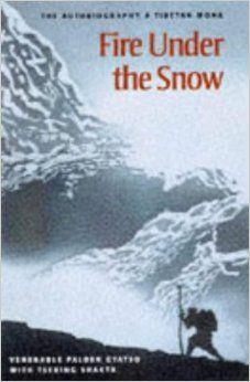 Fire Under the Snow: True Story of a Tibetan Monk: Palden Gyatso, Tsering Shakya, Tsering Shakya, The Dalai Lama: 9781860461163: Amazon.com:...