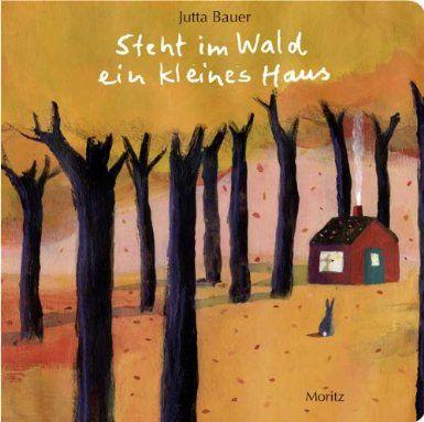 Steht im Wald ein kleines Haus: Pappbilderbuch: Amazon.de: Jutta Bauer: Bücher