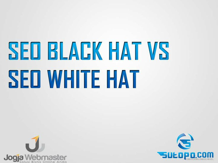 Belajar SEO Blackhat dan SEO white hat