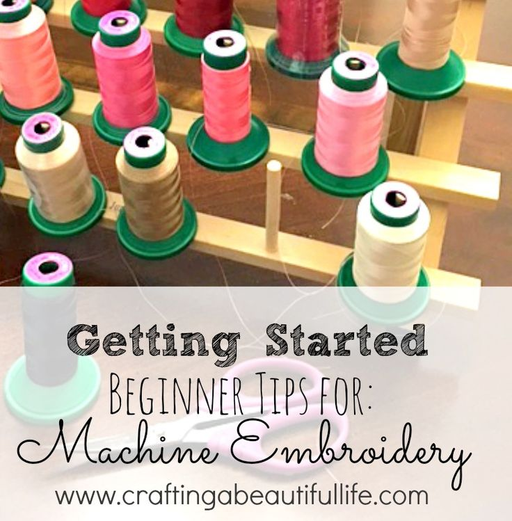 Machine Embroidery: 9 Tips to Get Started http://www.craftingabeautifullife.com/getting-started-machine-embroidery/