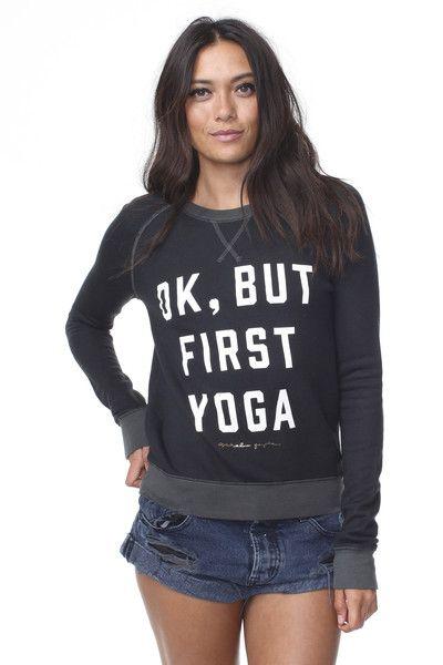 Ok But First Yoga Sweatshirt Spruce
