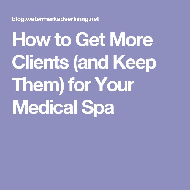 How to Get More Clients (and Keep Them) for Your Medical Spa