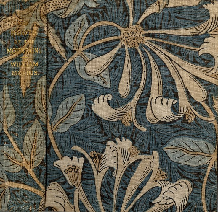 """≈ Beautiful Antique Books ≈ The Roots of the Mountains, 1890. Bound in Morris & Co.'s """"Honeysuckle"""" fabric, Morris modestly declared it """"the best-looking book issued since the 17th century"""" 