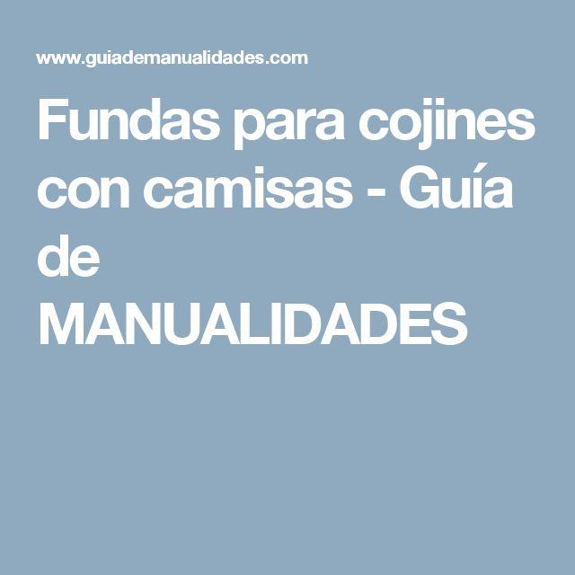 Fundas para cojines con camisas - Guía de MANUALIDADES