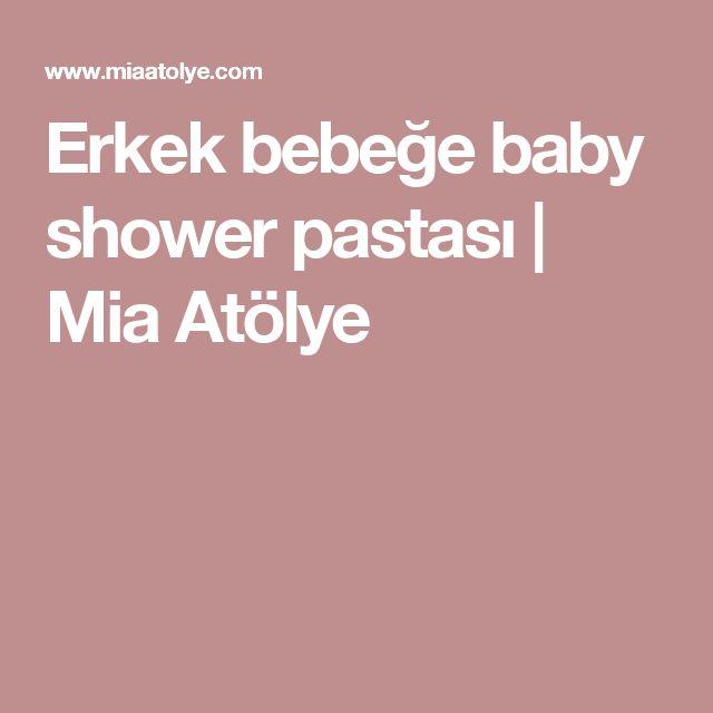 Erkek bebeğe baby shower pastası | Mia Atölye