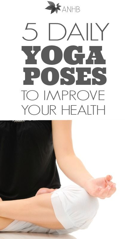 5 Daily Yoga Poses for Improved Health