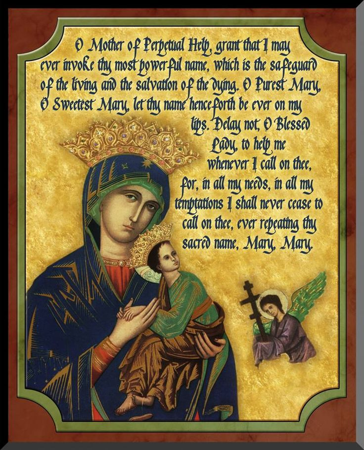 """""""In a time of great sorrow, not knowing where to take refuge, fearing to be misled by the evil one, I remembered the heart of the Mother of Perpetual Help, and I placed myself in her care, like her child, like her property. I begged her, Our Lady of Perpetual Help, to carry me, as she carried Jesus when he was a child, and to make me become, not what I would like to become, but what she herself would like for the greatest glory of her Son, according to his will, according to what …"""