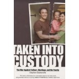 Taken Into Custody: The War Against Fathers, Marriage, and the Family (Hardcover)By Stephen Baskerville