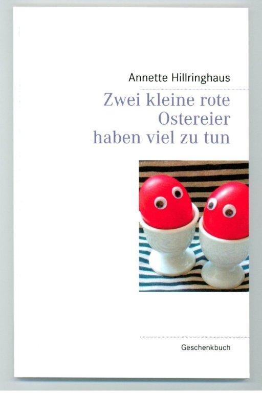 """ISBN 978-3-8448-1755-3  Folgeband zum skurrilen Geschenkbuch """"Das kleine rote Osterei und die Weltreise"""""""