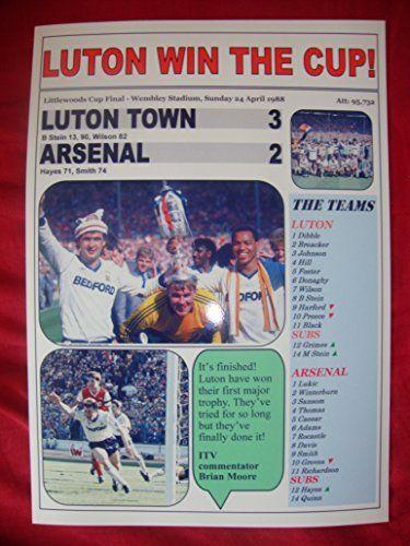 Luton Town 3 Arsenal 2 - 1988 Littlewoods Cup final - souvenir print Lilywhite Multimedia http://www.amazon.co.uk/dp/B00Y521Y18/ref=cm_sw_r_pi_dp_lmImwb1DRDFA1