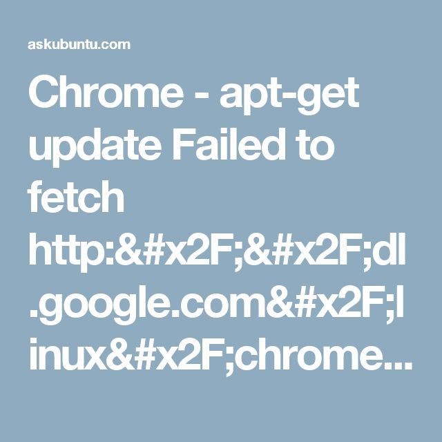 Chrome - apt-get update Failed to fetch http://dl.google.com/linux/chrome/deb/dists/stable/main/binary-amd64/Packages.bz2 Hash Sum mismatch - Ask Ubuntu