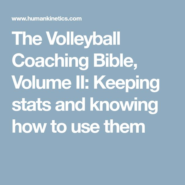 The Volleyball Coaching Bible, Volume II: Keeping stats and knowing how to use them