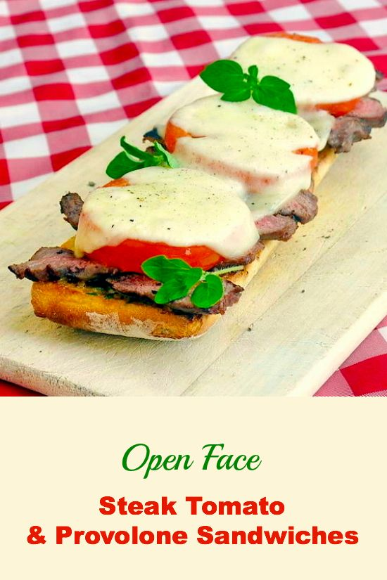 Open Face Steak Tomato and Provolone Sandwiches - a terrific leftover ...