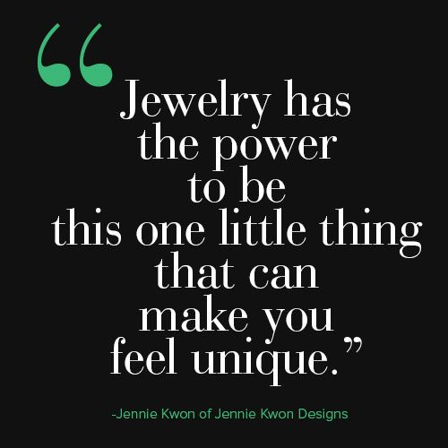 Jennie Kwon on why she loves jewelry. (@jkwondesigns)