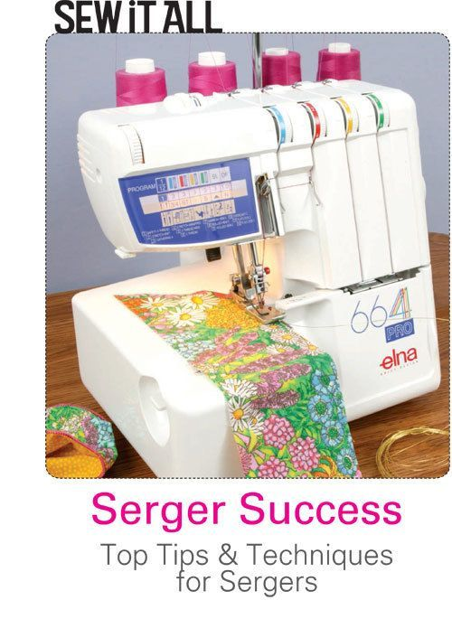Let the editors of Sew It All take the fear out of using your serger machine. Learn all the top tips and techniques to get the most out of this amazing machine.