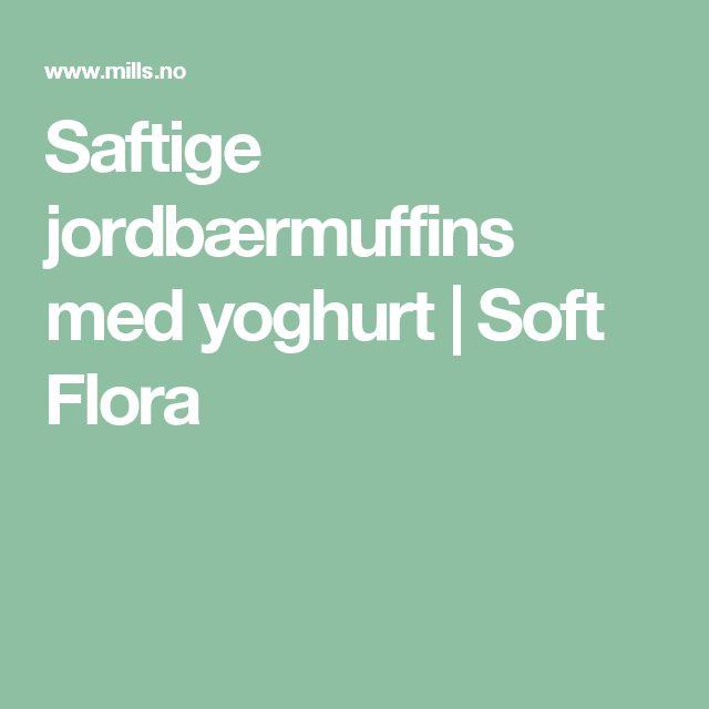 Saftige jordbærmuffins med yoghurt | Soft Flora