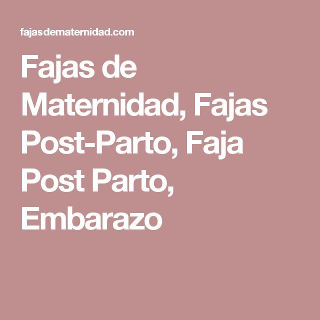 Fajas de Maternidad, Fajas Post-Parto, Faja Post Parto, Embarazo