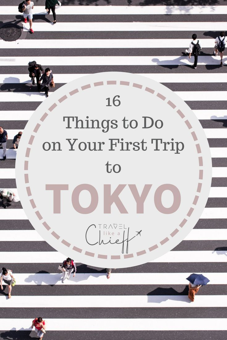 16 Awesome Things To Do On Your First Visit To Tokyo