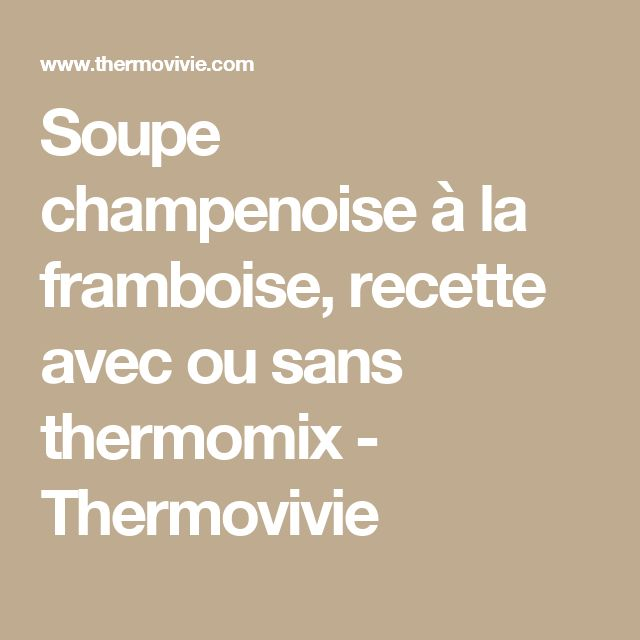 1000 id es sur le th me soupe champenoise sur pinterest soupe angevine bavarois framboise et. Black Bedroom Furniture Sets. Home Design Ideas
