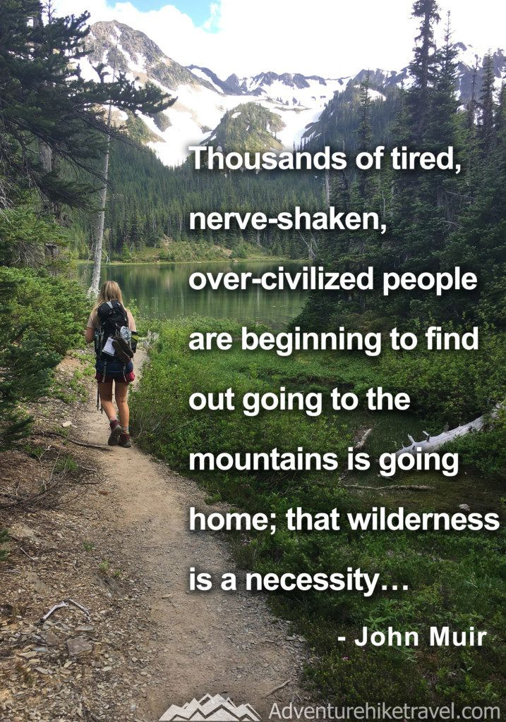 25 John Muir Quotes To Inspire Wanderlust John Muir Quotes Adventure Quotes Hiking Quotes